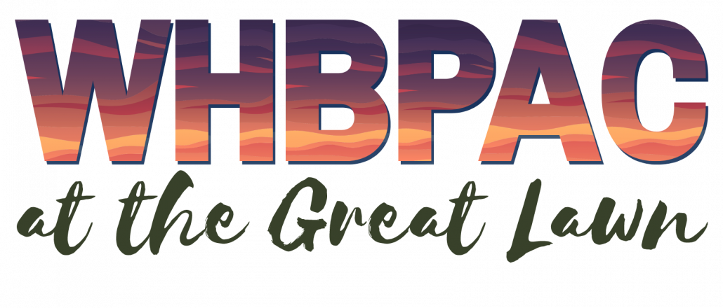 WHBPAC at the Great Lawn